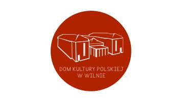 Partner Konkursu - Dom Kultury Polskiej w Wilnie
